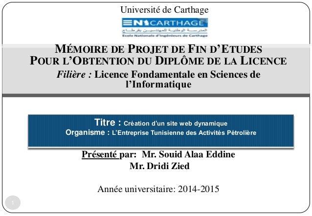 Université de Carthage MÉMOIRE DE PROJET DE FIN D'ETUDES POUR L'OBTENTION DU DIPLÔME DE LA LICENCE Filière : Licence Fonda...
