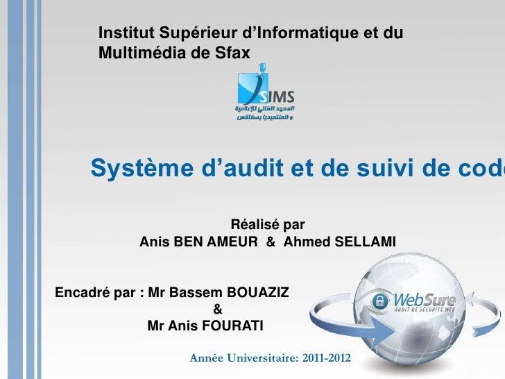 Institut Supérieur d'Informatique et du     Multimédia de Sfax    Système d'audit et de suivi de code                     ...