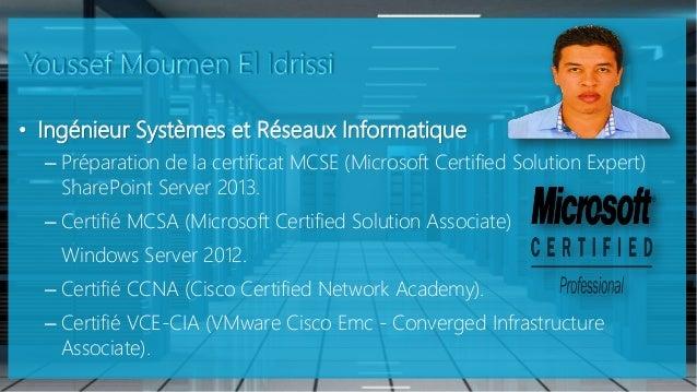 • Ingénieur Systèmes et Réseaux Informatique – Préparation de la certificat MCSE (Microsoft Certified Solution Expert) Sha...