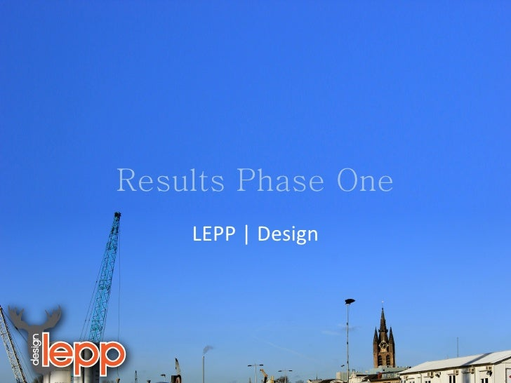 Results Phase One LEPP | Design