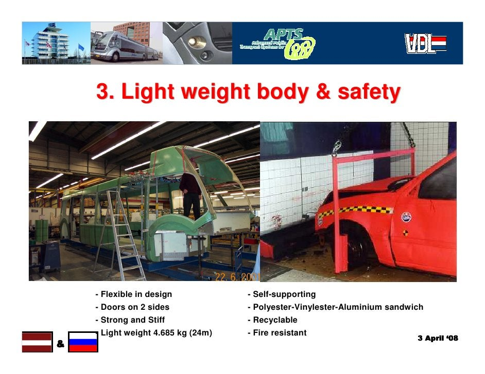 3. Light weight body & safety         - Flexible in design            - Self-supporting     - Doors on 2 sides            ...