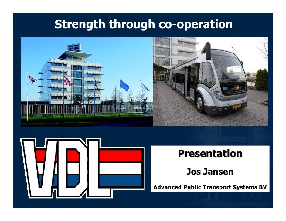 Strength through co-operation                                Presentation                               Jos Jansen        ...
