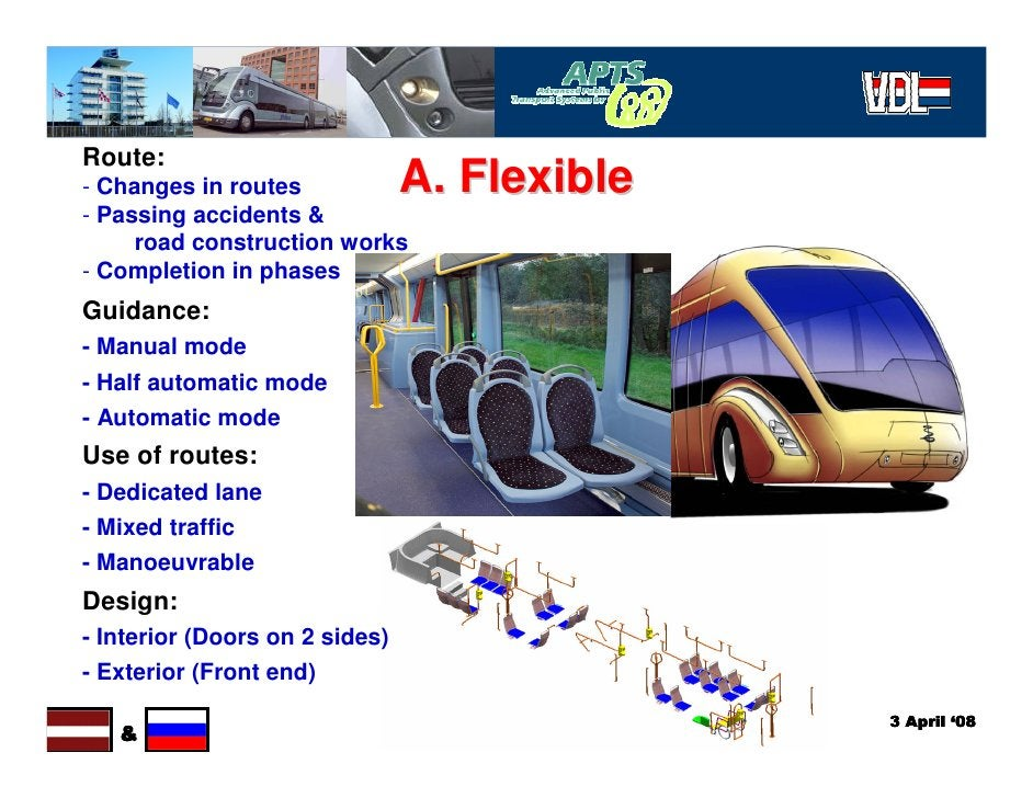 Route: - Changes in routes             A. Flexible - Passing accidents &      road construction works - Completion in phas...