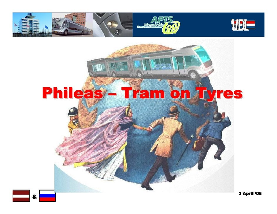 Phileas – Tram on Tyres                               3 April '08 &