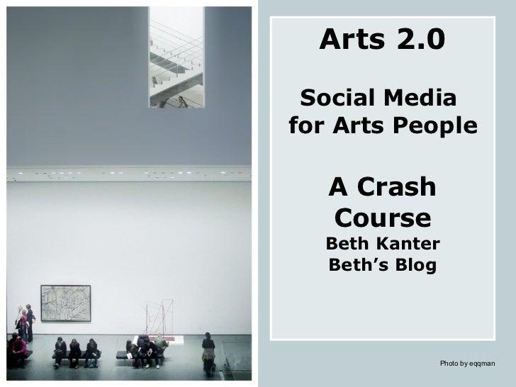 Arts 2.0 Social Media  for Arts People A Crash Course Beth Kanter Beth's Blog Photo by eqqman