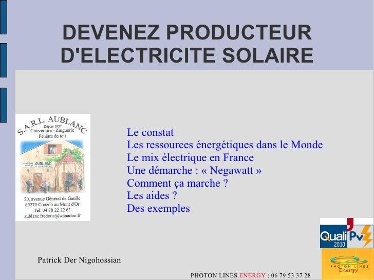DEVENEZ PRODUCTEUR       D'ELECTRICITE SOLAIRE                             Le constat                           Les ressou...