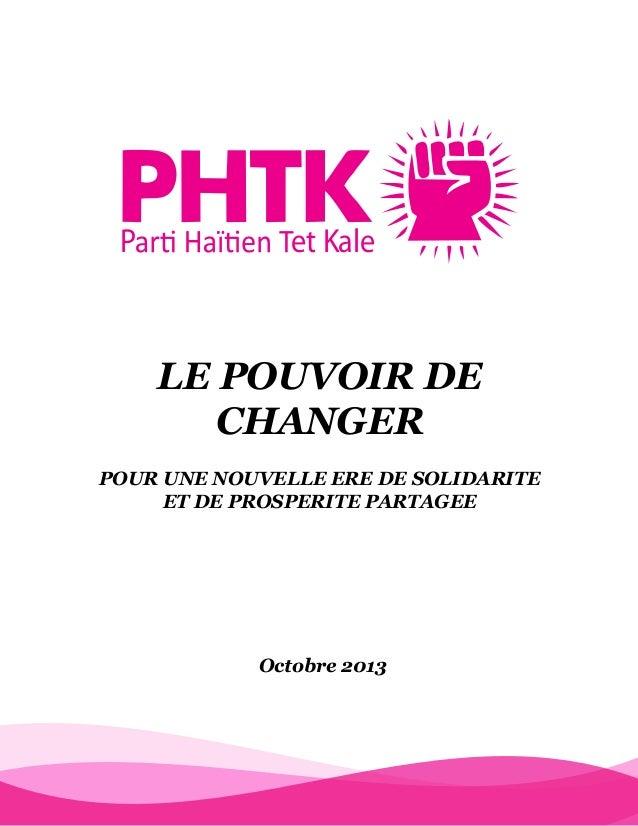 LE POUVOIR DE CHANGER POUR UNE NOUVELLE ERE DE SOLIDARITE ET DE PROSPERITE PARTAGEE Octobre 2013 P et Kale