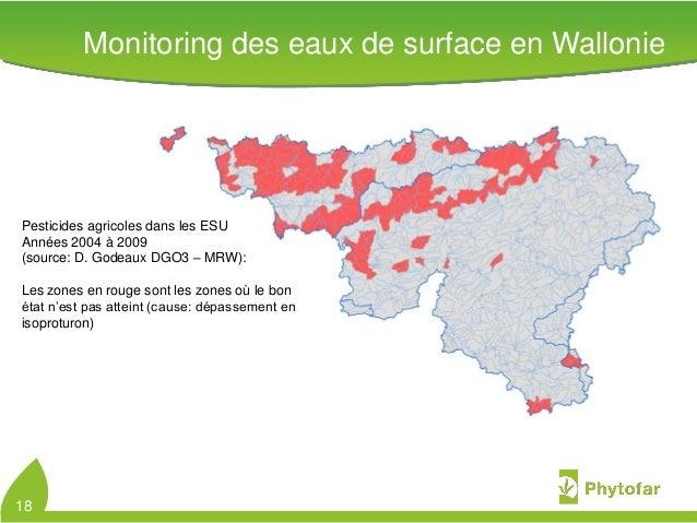 Pesticides agricoles dans les ESUAnnées 2004 à 2009(source: D. Godeaux DGO3 – MRW):Les zones en rouge sont les zones où le...