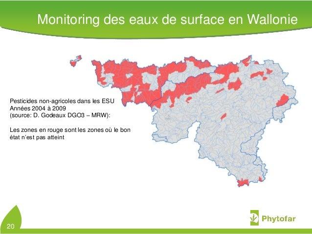 Pesticides non-agricoles dans les ESUAnnées 2004 à 2009(source: D. Godeaux DGO3 – MRW):Les zones en rouge sont les zones o...