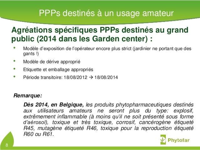 Agréations spécifiques PPPs destinés au grandpublic (2014 dans les Garden center) :• Modèle d'exposition de l'opérateur en...