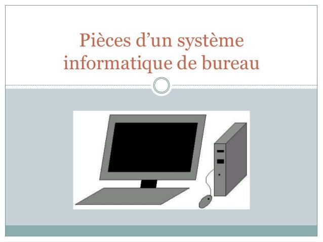 Pièces d'un système informatique de bureau