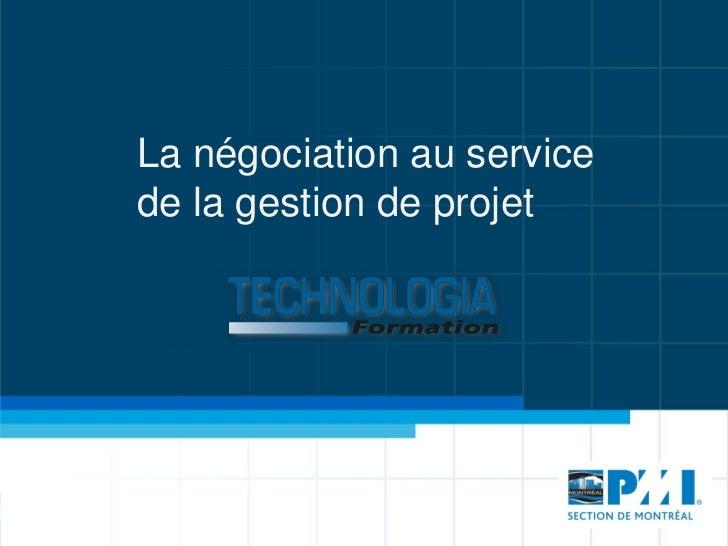 La négociation au servicede la gestion de projet
