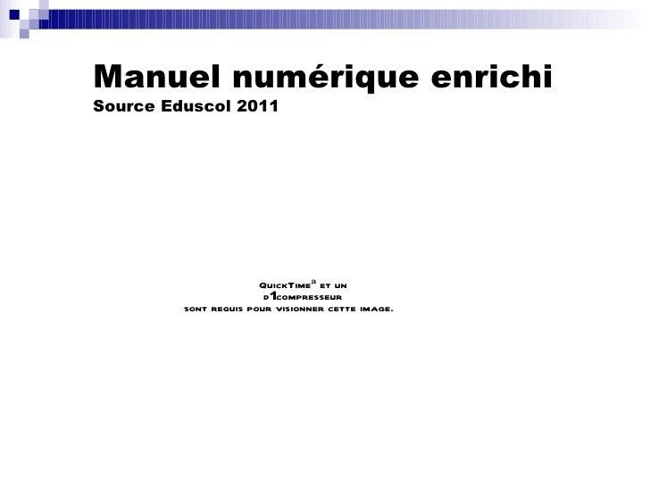 Manuel numérique enrichi   Source Eduscol 2011