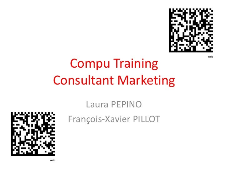 Compu TrainingConsultant Marketing      Laura PEPINO  François-Xavier PILLOT