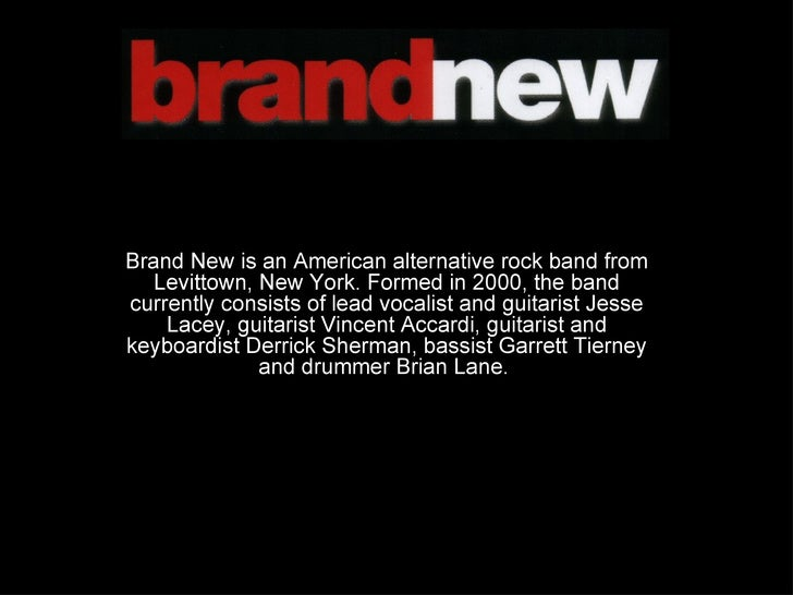Brand New is an American alternative rock band from Levittown, New York. Formed in 2000, the band currently consists of le...