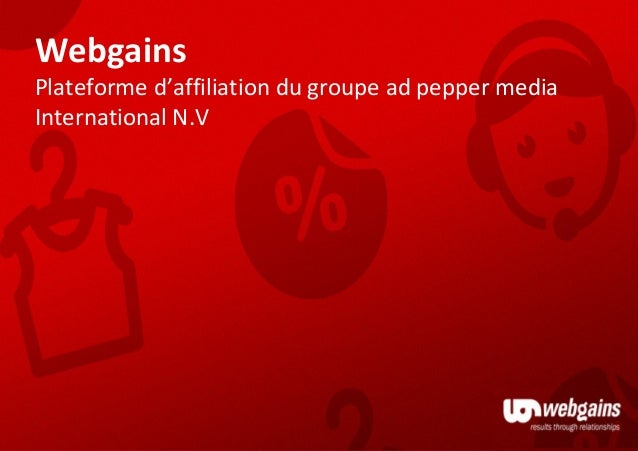 Webgains Plateforme d'affiliation du groupe ad pepper media International N.V