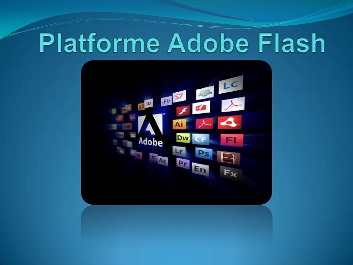 Platforme Adobe Flash<br />
