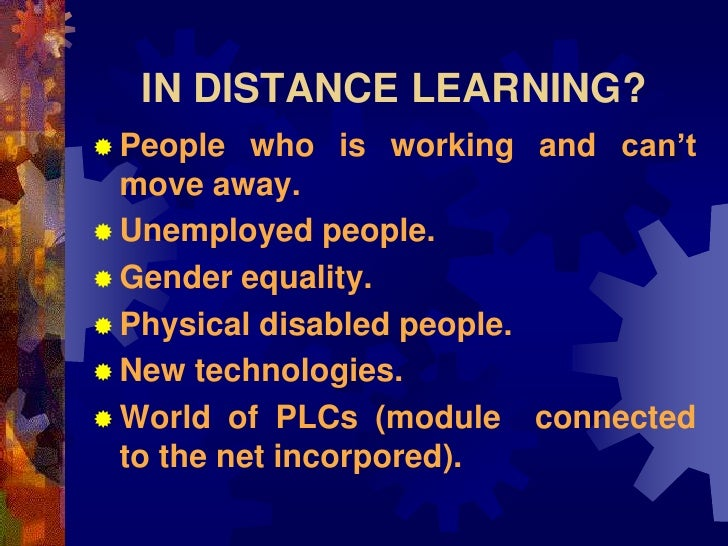 IN DISTANCE LEARNING?            who is working and can't  People   move away.  Unemployed people.  Gender equality.  ...