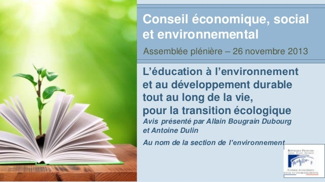 Conseil économique, social et environnemental Assemblée plénière – 26 novembre 2013  L'éducation à l'environnement et au d...