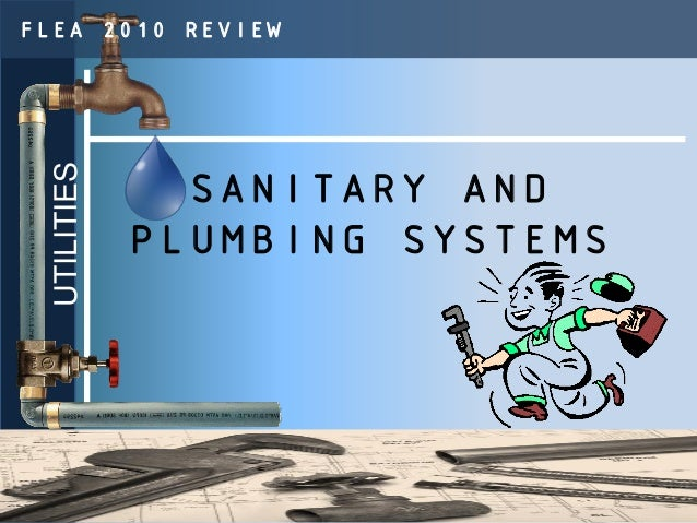 FLEA 2010 REVIEW  UTILITIES                SANITARY AND              PLUMBING SYSTEMS