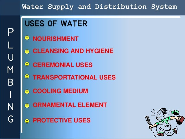 Water Supply and Distribution System    USES OF WATERP     NOURISHMENTL     CLEANSING AND HYGIENEU      CEREMONIAL USESM  ...