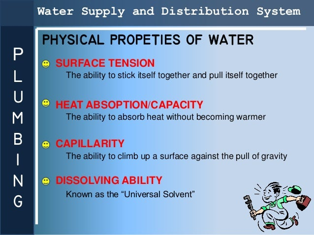 Water Supply and Distribution System    PHYSICAL PROPETIES OF WATERP     SURFACE TENSIONL      The ability to stick itself...