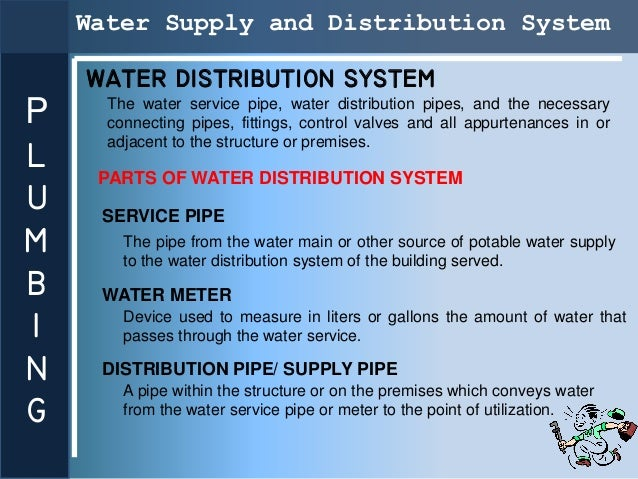 Water Supply and Distribution System    WATER DISTRIBUTION SYSTEM      The water service pipe, water distribution pipes, a...