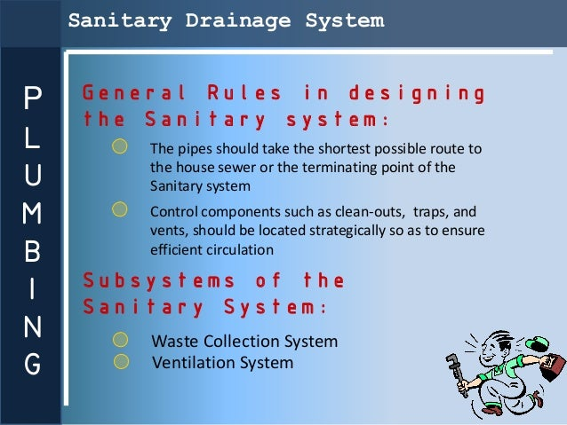 Sanitary Drainage SystemP   General Rules in designing    the Sanitary system:L         The pipes should take the shortest...