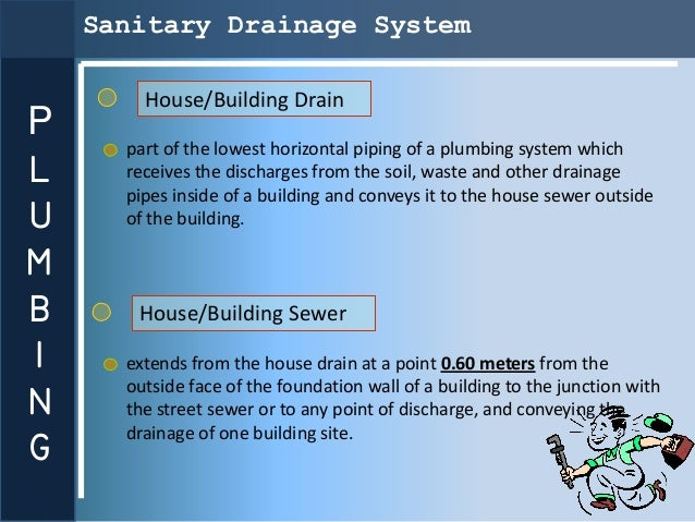Sanitary Drainage System        House/Building DrainP      part of the lowest horizontal piping of a plumbing system which...