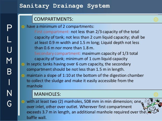 Sanitary Drainage System         COMPARTMENTS:     have a minimum of 2 compartments:P         First compartment: not less ...