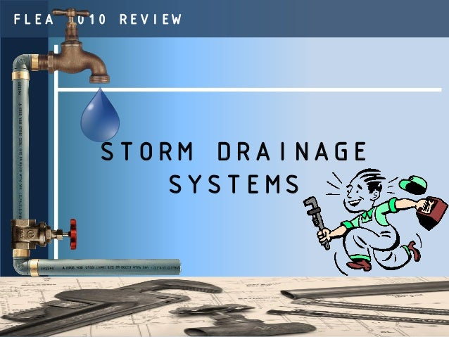 FLEA 2010 REVIEW        STORM DRAINAGE            SYSTEMS