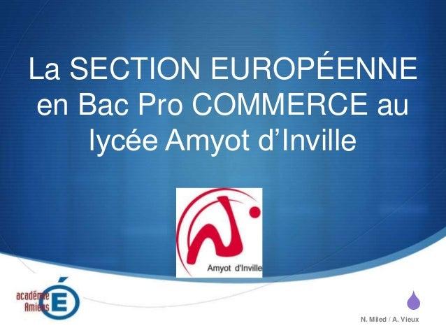 SN. Miled / A. Vieux La SECTION EUROPÉENNE en Bac Pro COMMERCE au lycée Amyot d'Inville