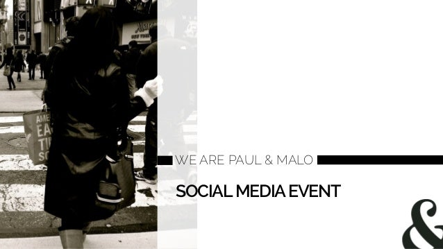 WE ARE PAUL & MALO SOCIALMEDIAEVENT