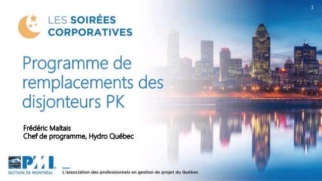 1 Frédéric Maltais Chef de programme, Hydro Québec Programme de remplacements des disjonteurs PK