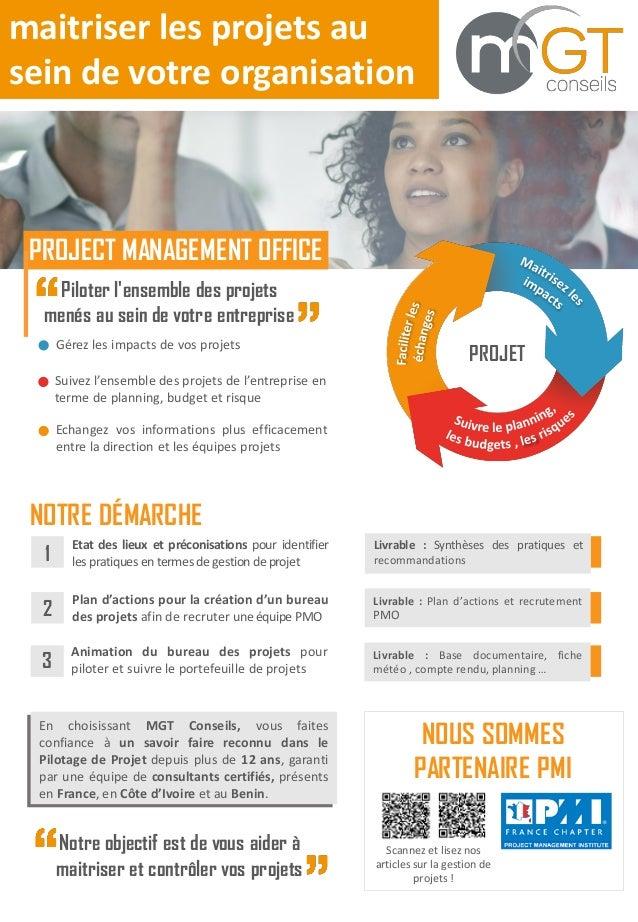 PROJECT MANAGEMENT OFFICE Piloter l'ensemble des projets menés au sein de votre entreprise En choisissant MGT Conseils, vo...