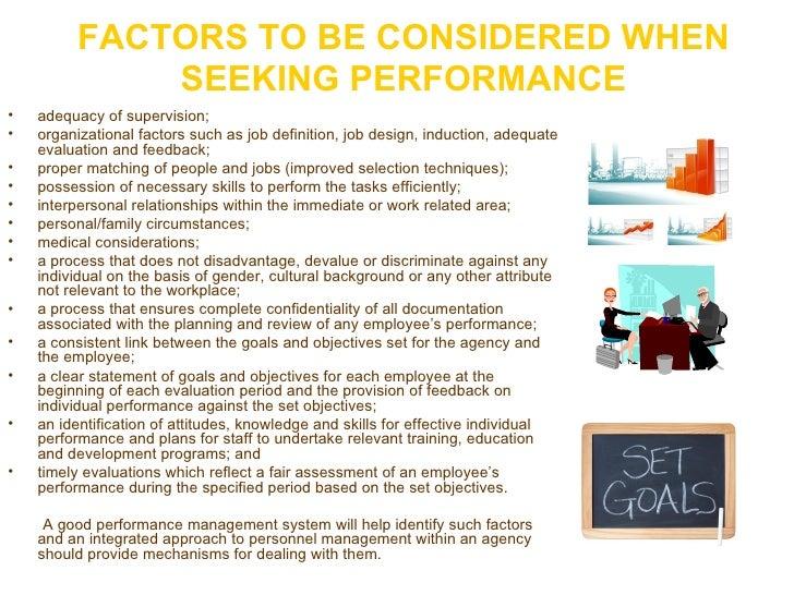 FACTORS TO BE CONSIDERED WHEN SEEKING PERFORMANCE <ul><li>adequacy of supervision; </li></ul><ul><li>organizational factor...