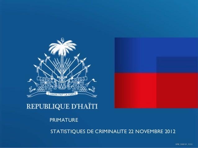 PRIMATURESTATISTIQUES DE CRIMINALITE 22 NOVEMBRE 2012                                               BPM_12061101_11212