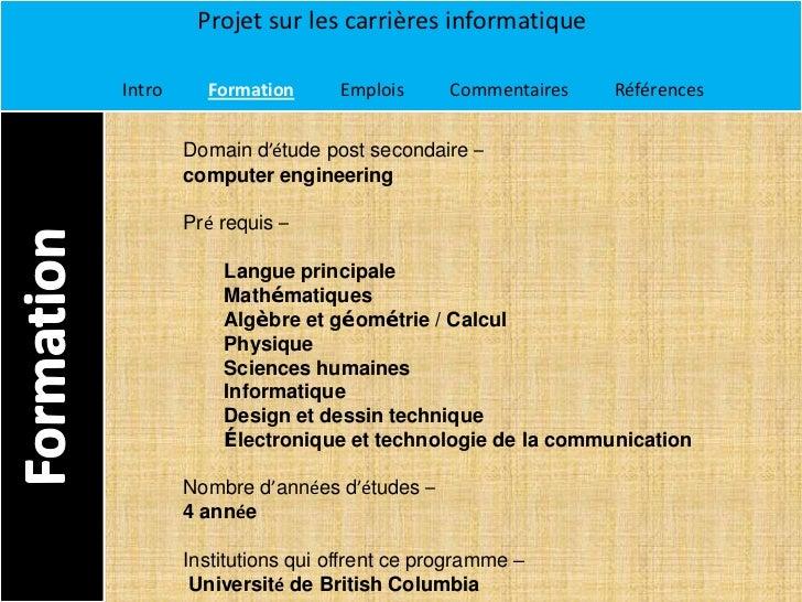 Projet sur les carrières informatiqueIntro     Formation      Emplois      Commentaires   Références        Domain d'étude...
