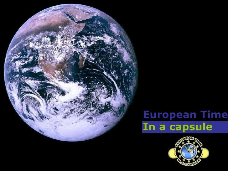European Time   In a capsule