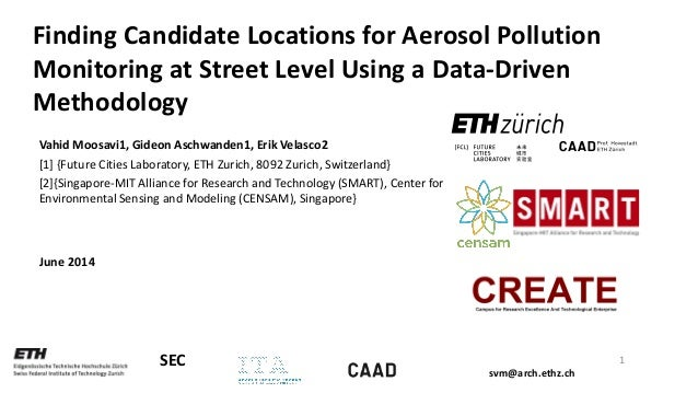 svm@arch.ethz.ch SEC Finding Candidate Locations for Aerosol Pollution Monitoring at Street Level Using a Data-Driven Meth...