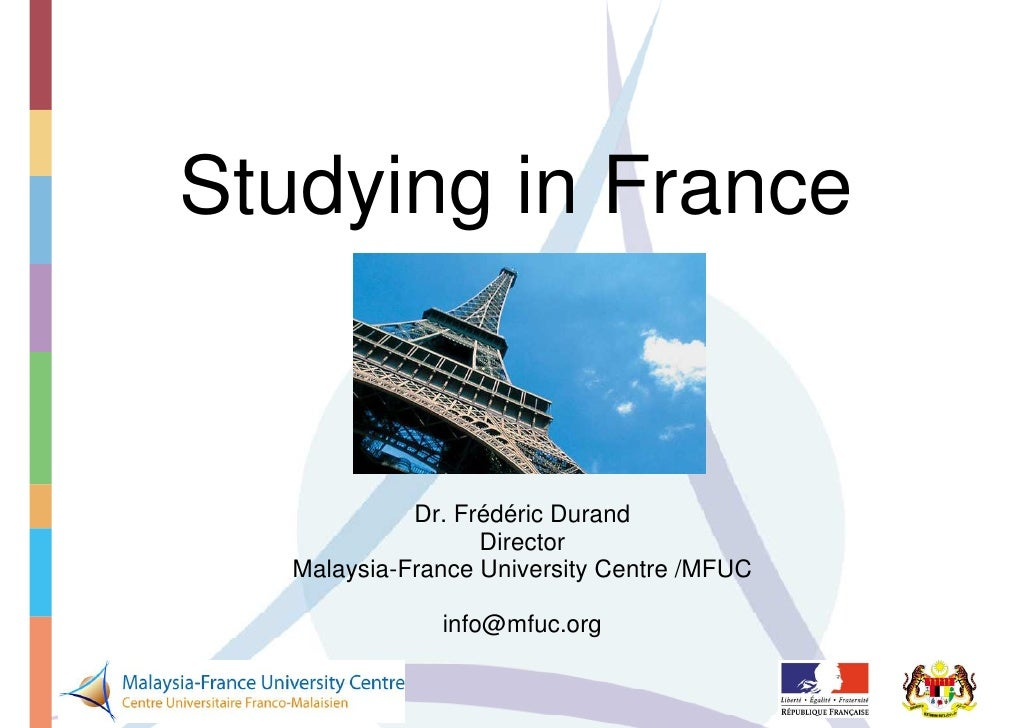 Studying in France                Dr. Frédéric Durand                    Director    Malaysia-France University Centre /MF...