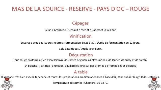 MAS DE LA SOURCE - RESERVE - PAYS D'OC – ROUGE Cépages Syrah / Grenache / Cinsault / Merlot / Cabernet Sauvignon Vinificat...