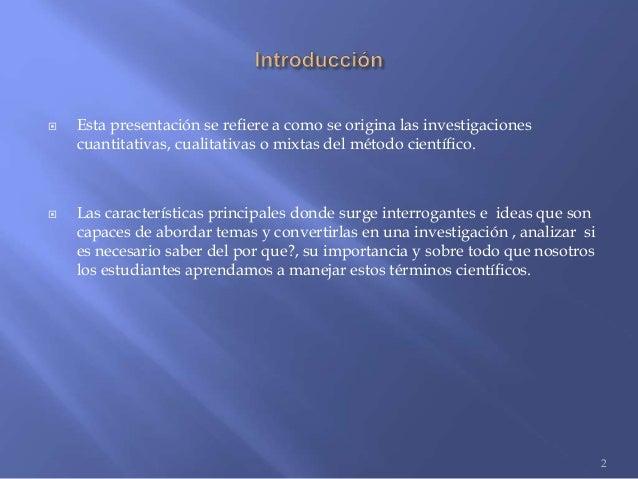Origen de las investigaciones cualitativas, cuantitativas o mixtas Slide 2