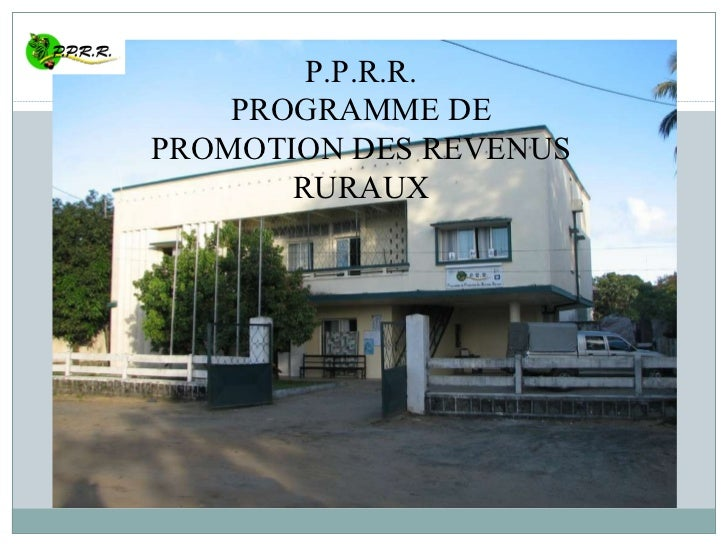 P.P.R.R. PROGRAMME DE PROMOTION DES REVENUS RURAUX