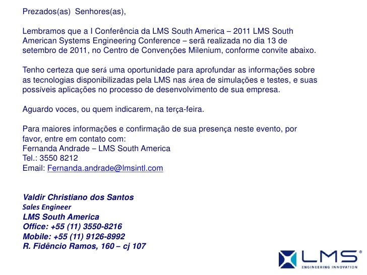 Prezados(as)  Senhores(as),<br /> <br />Lembramos que a I Conferência da LMS South America – 2011 LMS South American Syste...