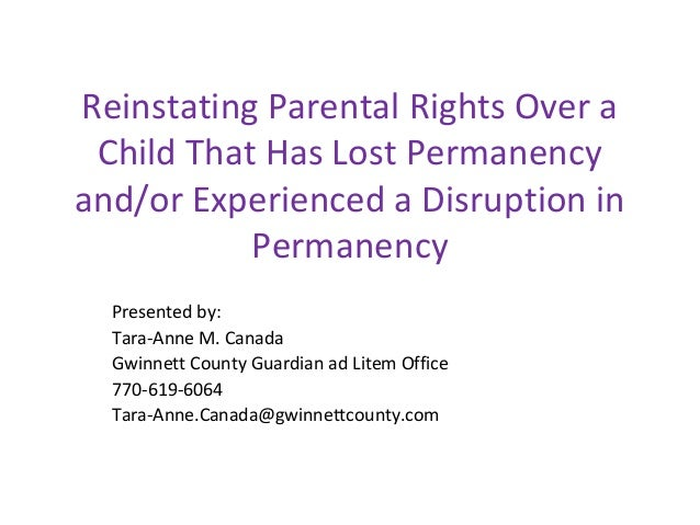 Reinstating Parental Rights Over a Child That Has Lost Permanency and/or Experienced a Disruption in Permanency Presented ...