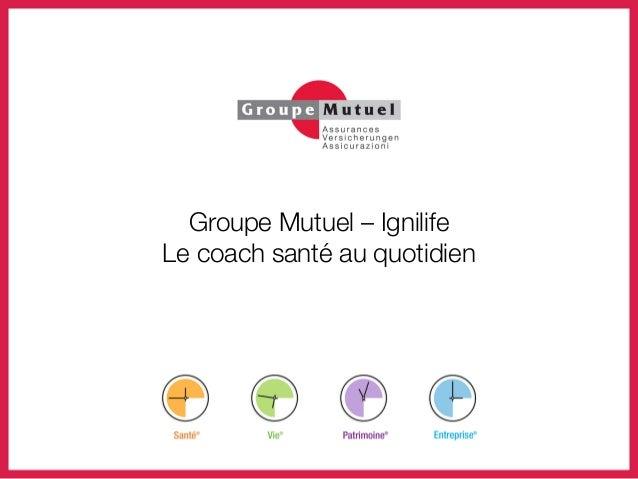 Groupe Mutuel – Ignilife Le coach santé au quotidien