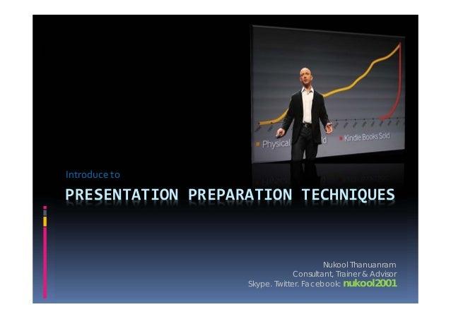 IntroducetoPRESENTATION PREPARATIONTECHNIQUES                                        Nukool Thanuanram                  ...