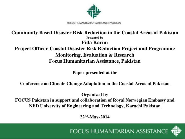 Community Based Disaster Risk Reduction in the Coastal Areas of Pakistan Presented by Fida Karim Project Officer-Coastal D...