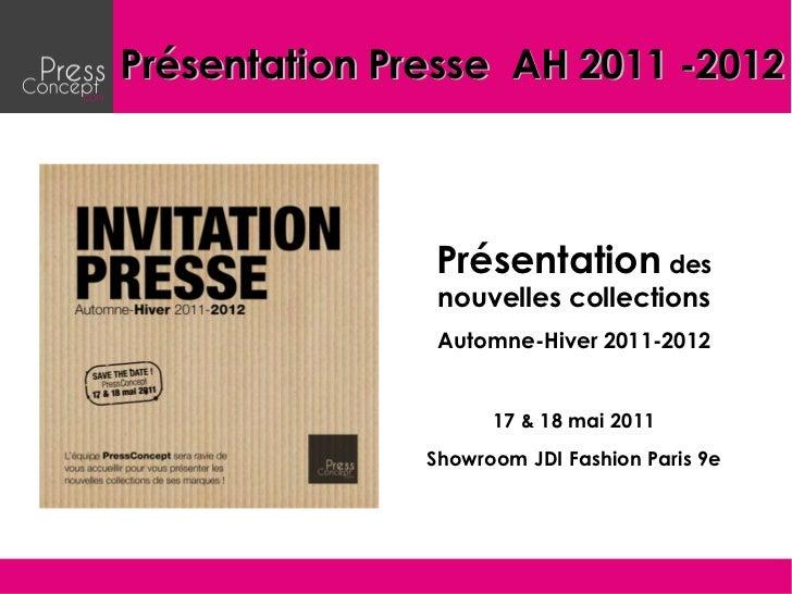 Présentation Presse AH 2011 -2012               Présentation des                nouvelles collections                Autom...
